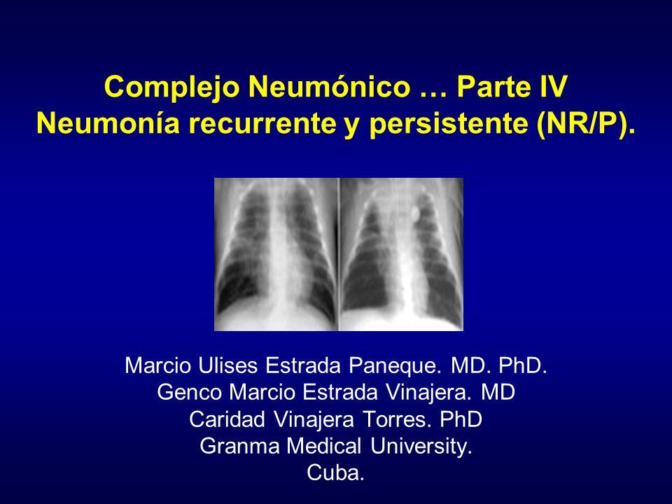 Complejo Neumónico … Parte IV Neumonía recurrente y persistente (NR/P).