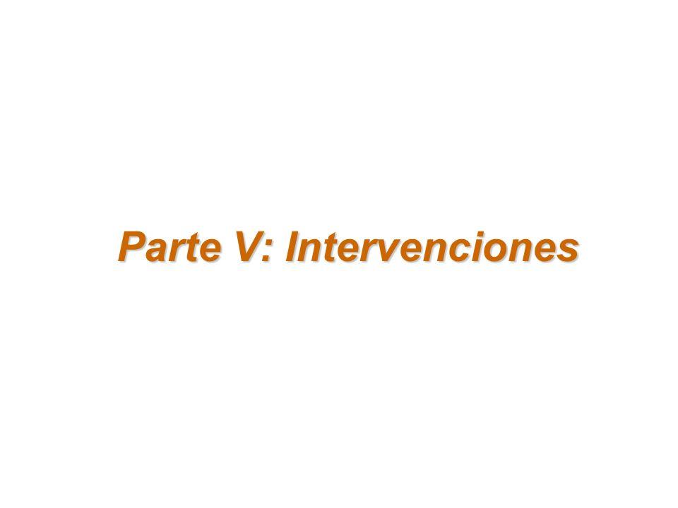 Parte V: Intervenciones