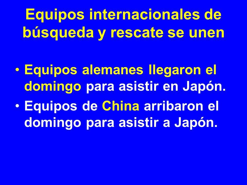 Equipos internacionales de búsqueda y rescate se unen