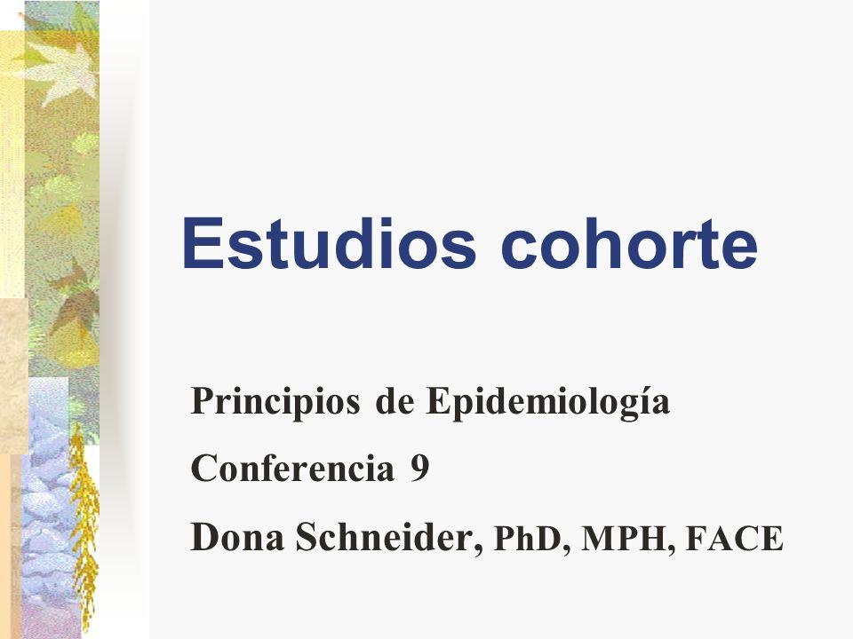 Estudios cohorte Dona Schneider, PhD, MPH, FACE