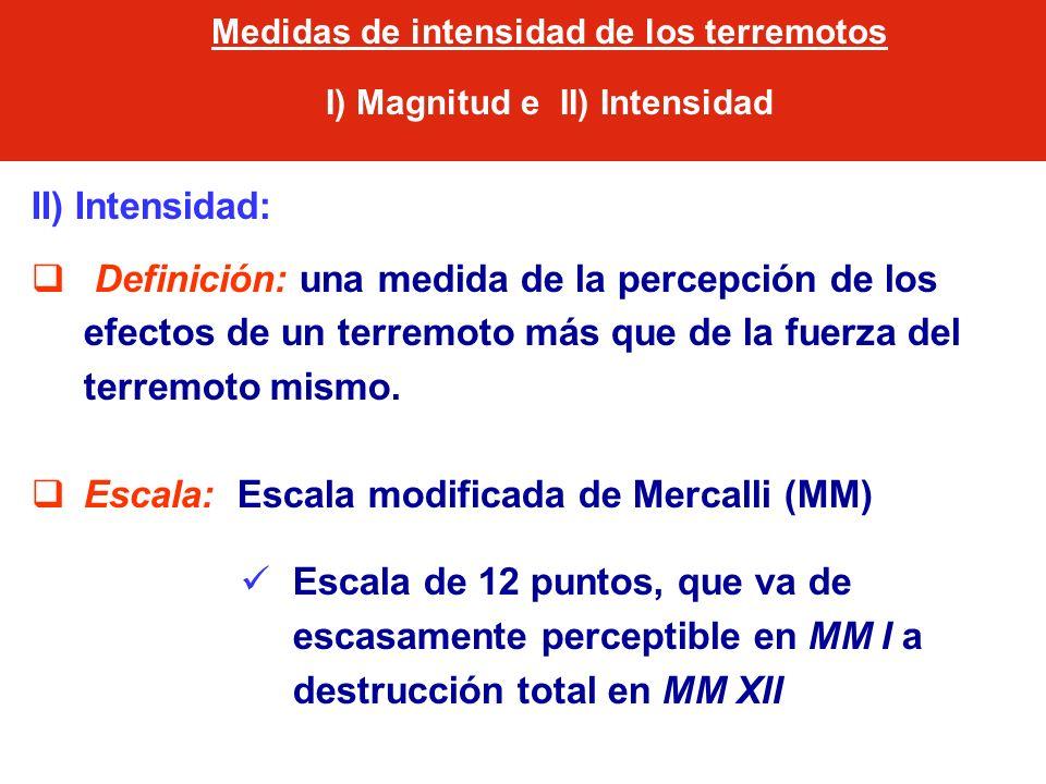 Medidas de intensidad de los terremotos I) Magnitud e II) Intensidad
