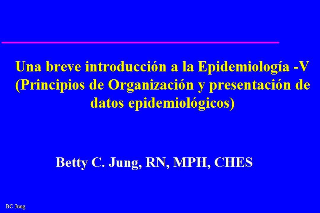 Una breve introducción a la Epidemiología -V (Principios de Organización y presentación de datos epidemiológicos)