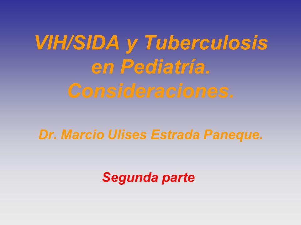 VIH/SIDA y Tuberculosis en Pediatría. Consideraciones. Dr