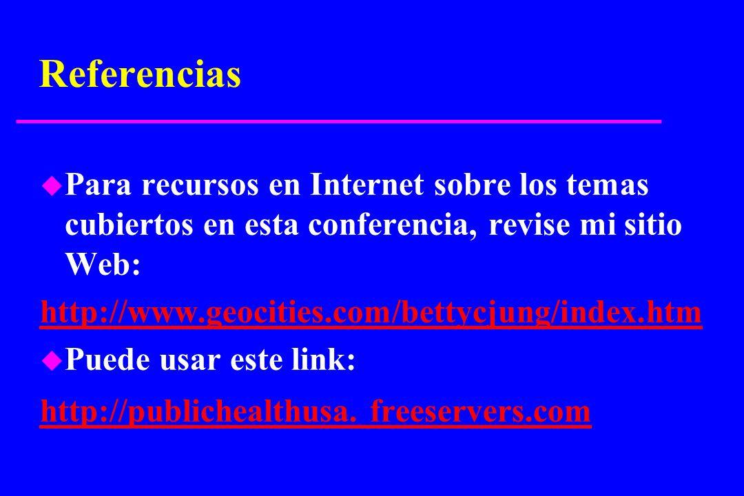 Referencias Para recursos en Internet sobre los temas cubiertos en esta conferencia, revise mi sitio Web: