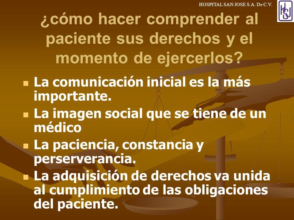 3/24/2017 ¿cómo hacer comprender al paciente sus derechos y el momento de ejercerlos La comunicación inicial es la más importante.