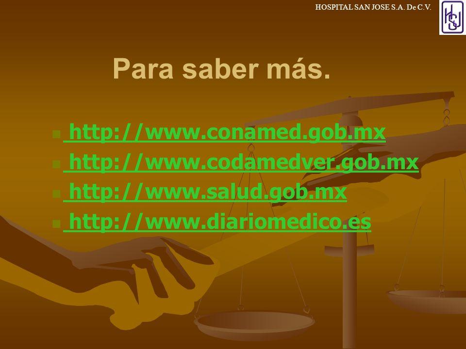 Para saber más. http://www.conamed.gob.mx http://www.codamedver.gob.mx