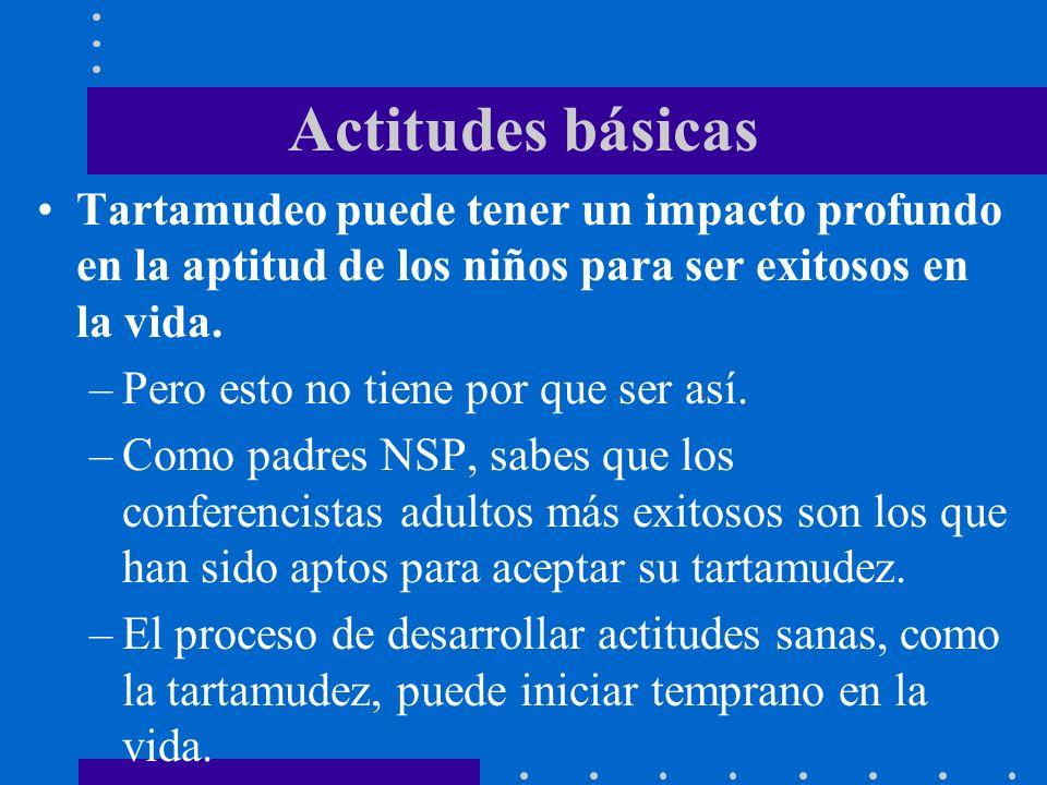 Actitudes básicasTartamudeo puede tener un impacto profundo en la aptitud de los niños para ser exitosos en la vida.