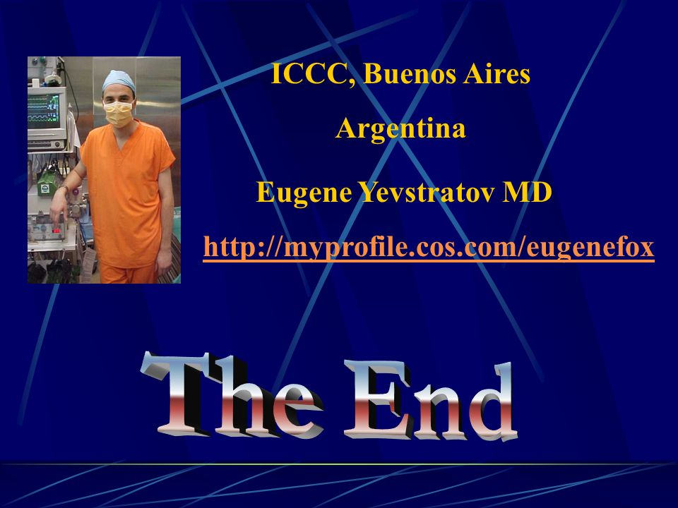 The End ICCC, Buenos Aires Argentina Eugene Yevstratov MD