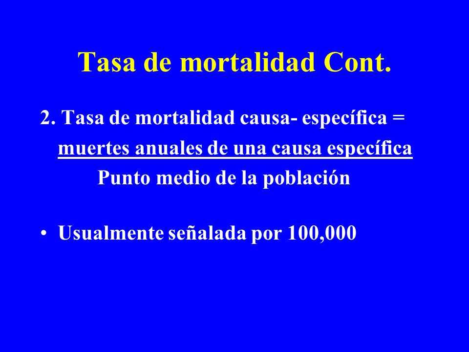 Tasa de mortalidad Cont.