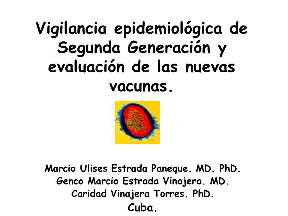 Vigilancia epidemiológica de Segunda Generación y evaluación de las nuevas vacunas.