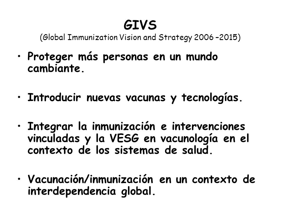 GIVS (Global Immunization Vision and Strategy 2006 –2015)