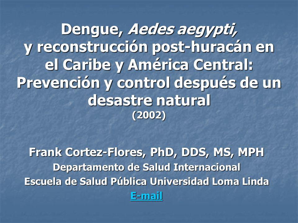 Dengue, Aedes aegypti, y reconstrucción post-huracán en el Caribe y América Central: Prevención y control después de un desastre natural (2002)
