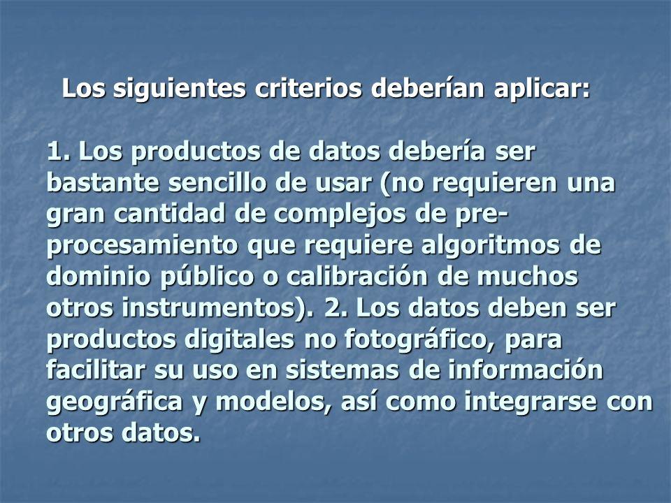 Los siguientes criterios deberían aplicar: 1