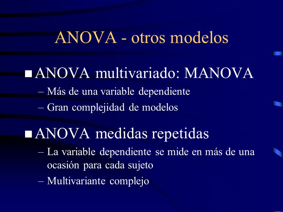 ANOVA - otros modelos ANOVA multivariado: MANOVA