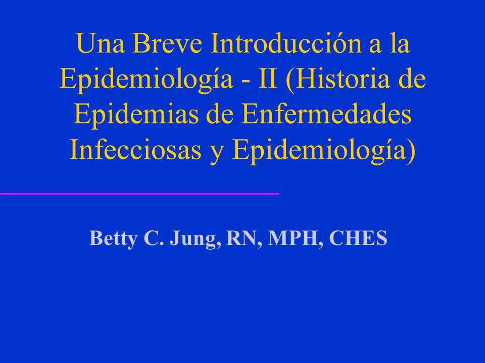 Una Breve Introducción a la Epidemiología - II (Historia de Epidemias de Enfermedades Infecciosas y Epidemiología)