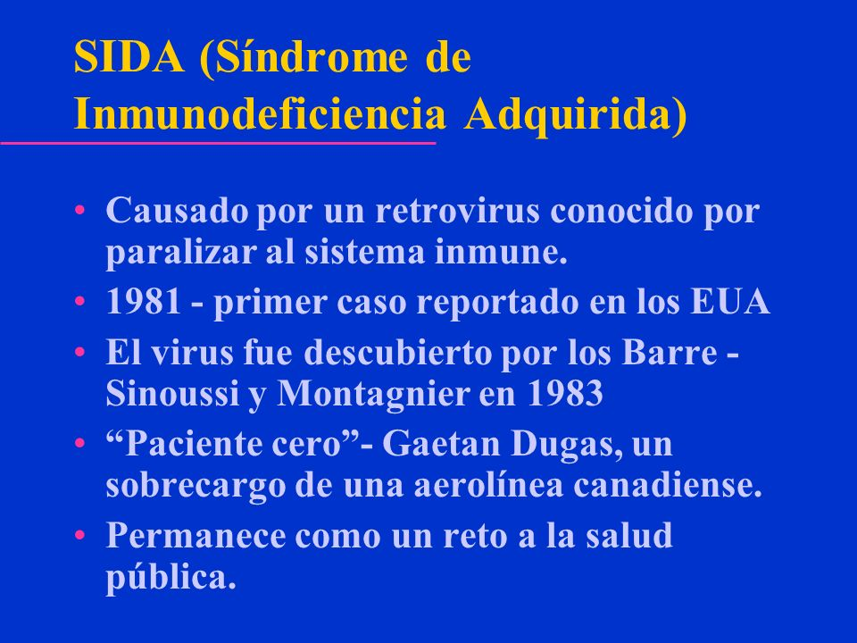 SIDA (Síndrome de Inmunodeficiencia Adquirida)