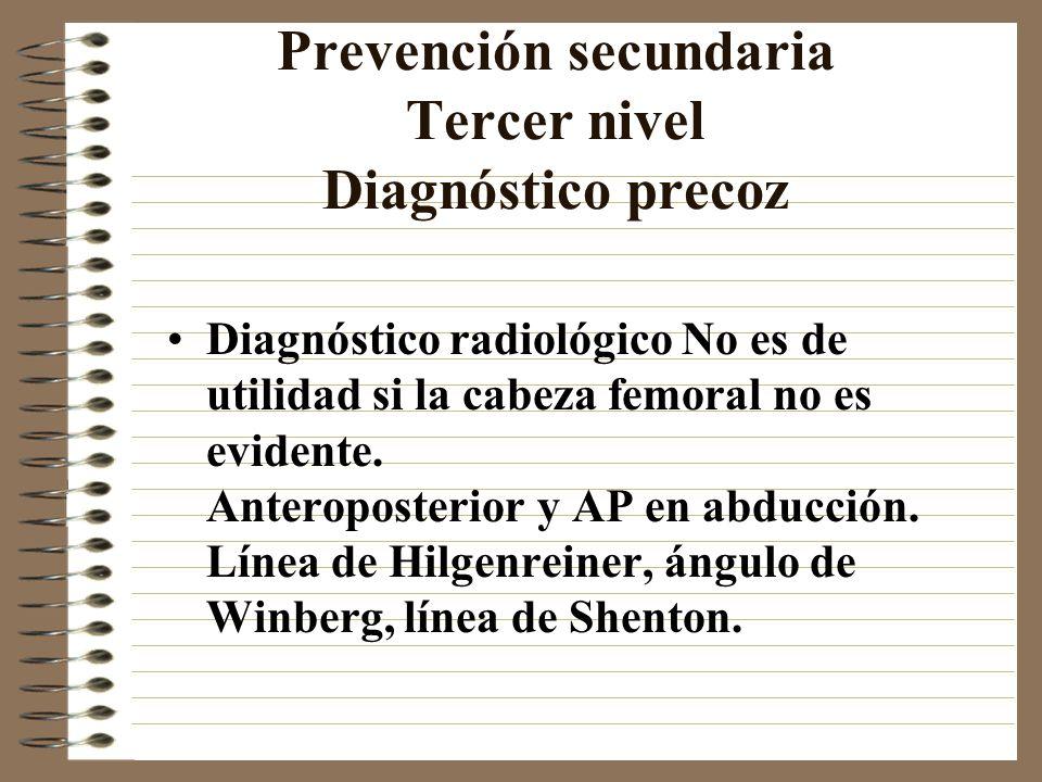 Prevención secundaria Tercer nivel Diagnóstico precoz
