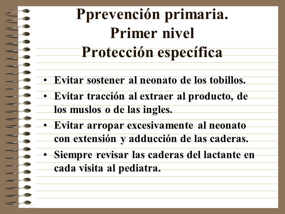 Pprevención primaria. Primer nivel Protección específica