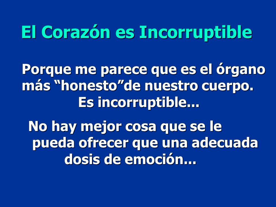 El Corazón es Incorruptible