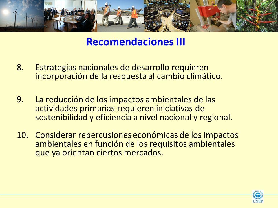Recomendaciones III Estrategias nacionales de desarrollo requieren incorporación de la respuesta al cambio climático.