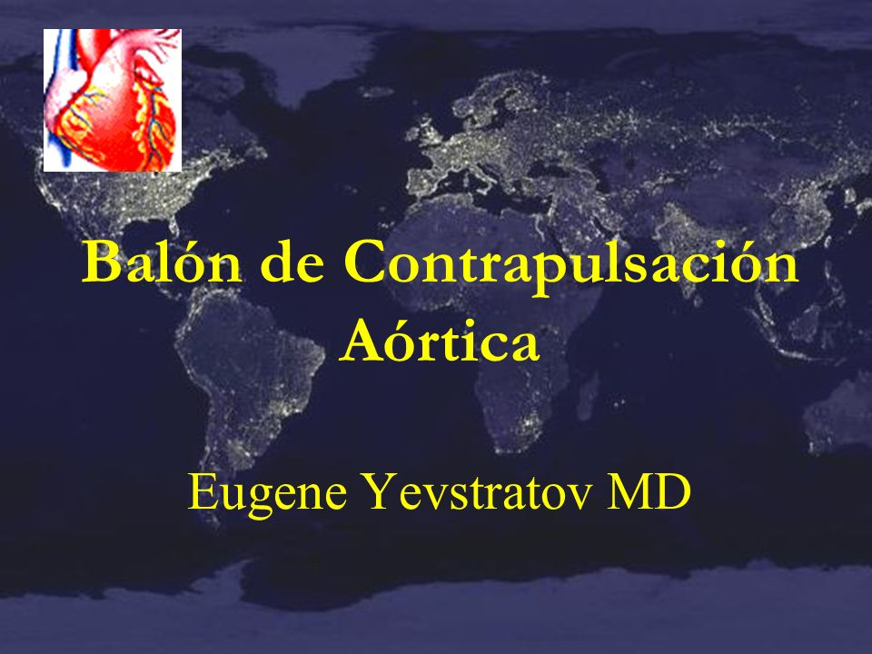 Balón de Contrapulsación Aórtica Eugene Yevstratov MD