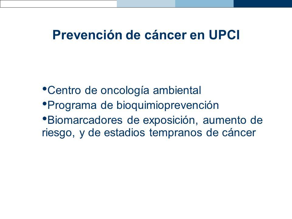 Prevención de cáncer en UPCI