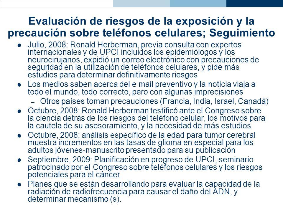 Evaluación de riesgos de la exposición y la precaución sobre teléfonos celulares; Seguimiento