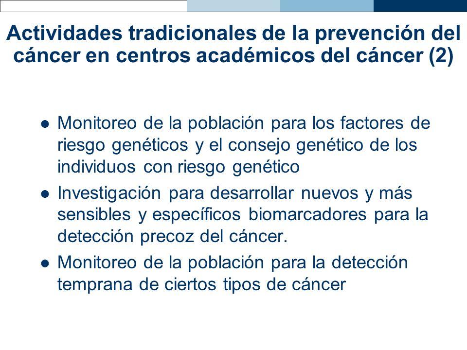 Actividades tradicionales de la prevención del cáncer en centros académicos del cáncer (2)