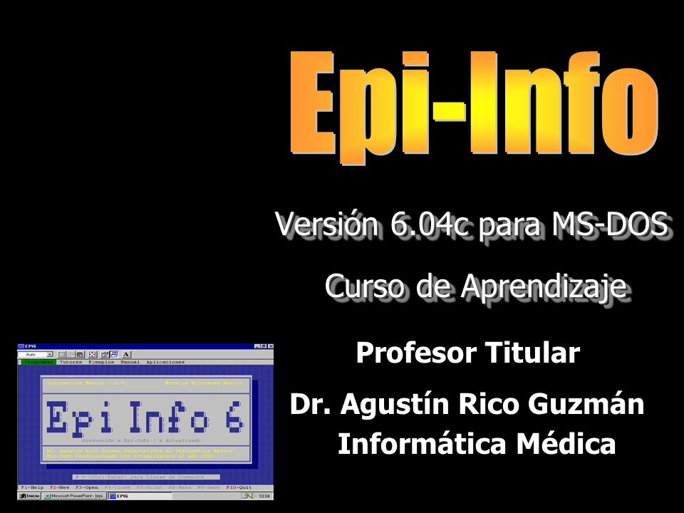 Curso de Epi-Info Versión 6.04c para MS-DOS Curso de Aprendizaje
