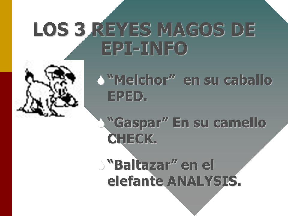 LOS 3 REYES MAGOS DE EPI-INFO