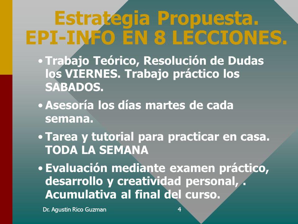 Estrategia Propuesta. EPI-INFO EN 8 LECCIONES.