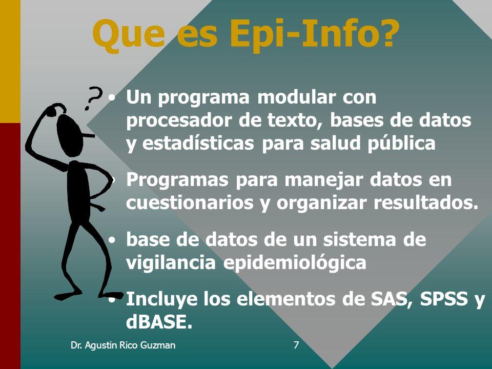 Curso de Epi-Info Que es Epi-Info Un programa modular con procesador de texto, bases de datos y estadísticas para salud pública.