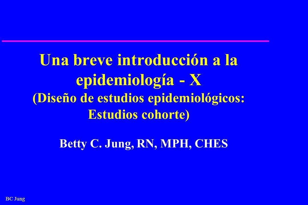 Una breve introducción a la epidemiología - X (Diseño de estudios epidemiológicos: Estudios cohorte)