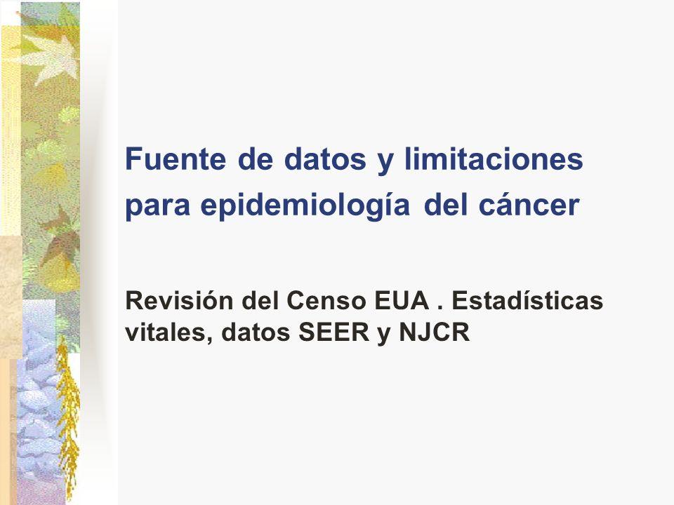 Fuente de datos y limitaciones para epidemiología del cáncer