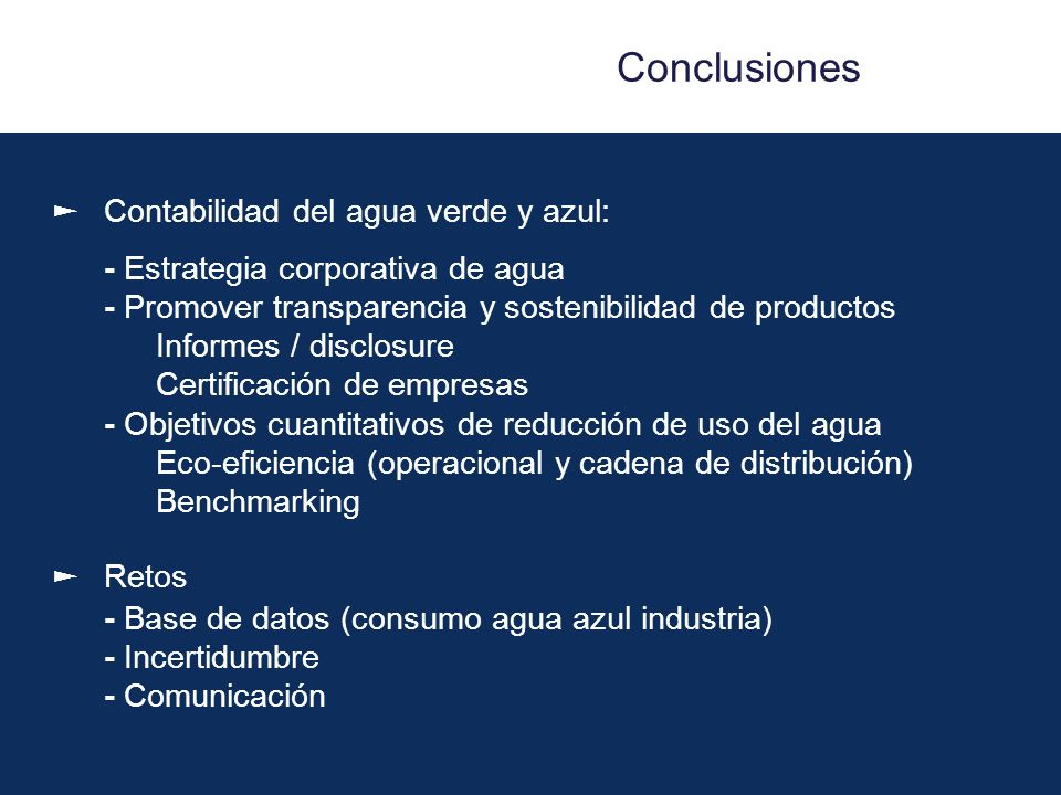 Conclusiones ► Contabilidad del agua verde y azul: