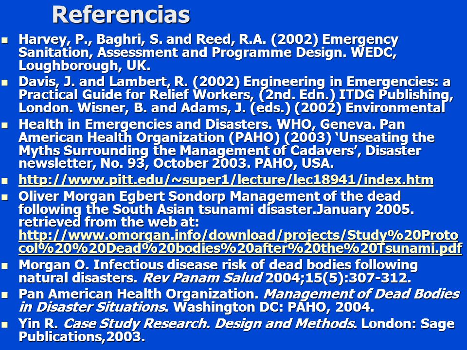 Referencias Harvey, P., Baghri, S. and Reed, R.A. (2002) Emergency Sanitation, Assessment and Programme Design. WEDC, Loughborough, UK.