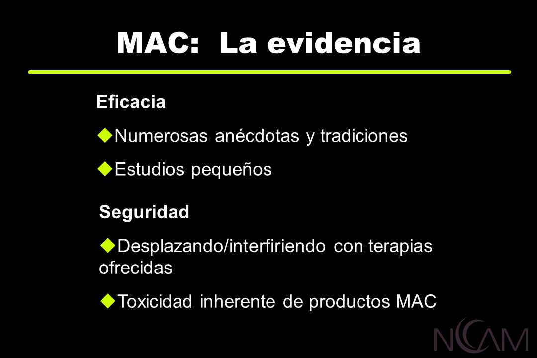 MAC: La evidencia Eficacia Numerosas anécdotas y tradiciones