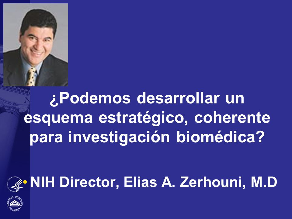 NIH Director, Elias A. Zerhouni, M.D