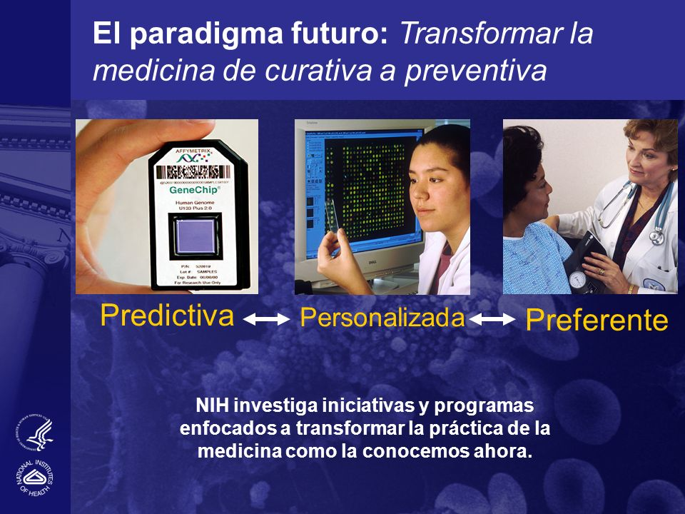 El paradigma futuro: Transformar la medicina de curativa a preventiva