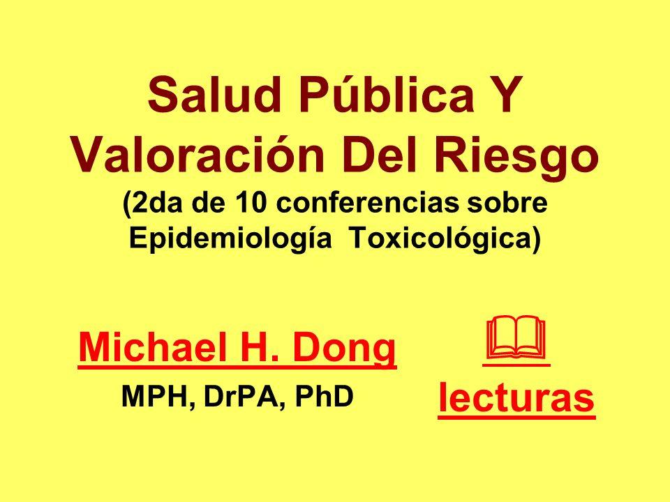Salud Pública Y Valoración Del Riesgo (2da de 10 conferencias sobre Epidemiología Toxicológica)
