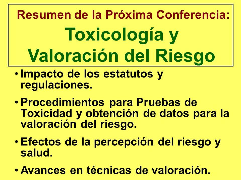 Resumen de la Próxima Conferencia: Toxicología y Valoración del Riesgo