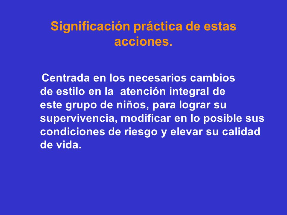 Significación práctica de estas acciones.