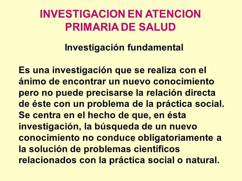INVESTIGACION EN ATENCION PRIMARIA DE SALUD Investigación fundamental