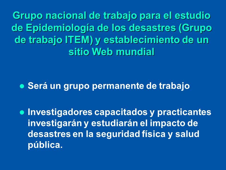 Grupo nacional de trabajo para el estudio de Epidemiología de los desastres (Grupo de trabajo ITEM) y establecimiento de un sitio Web mundial