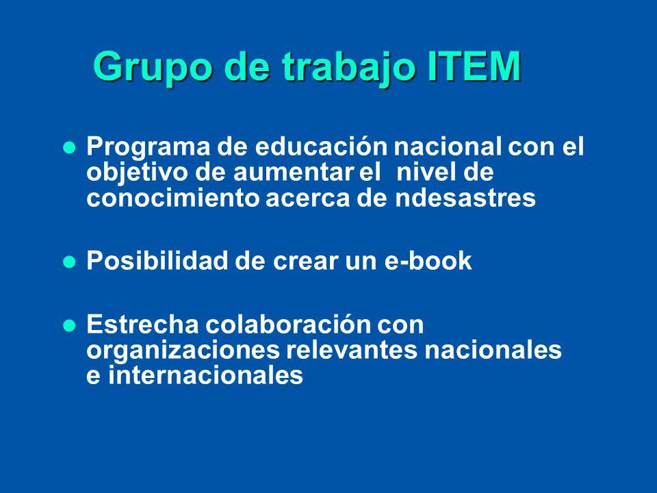 Grupo de trabajo ITEM Programa de educación nacional con el objetivo de aumentar el nivel de conocimiento acerca de ndesastres.