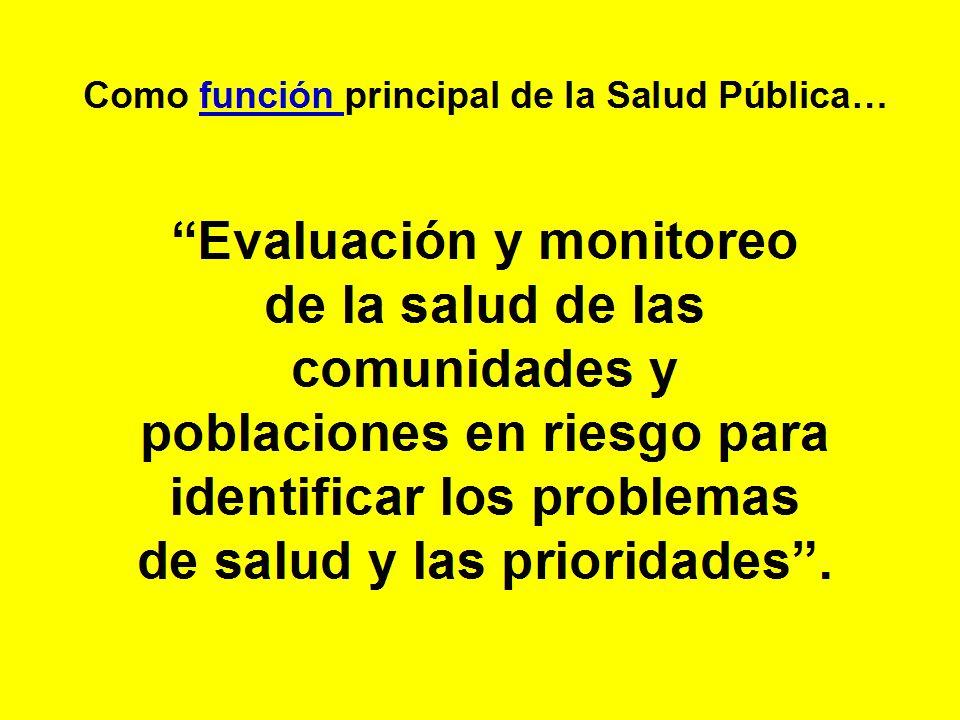 Como función principal de la Salud Pública…