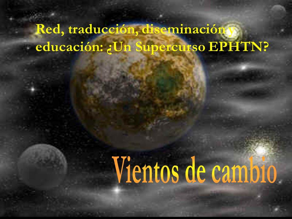 Red, traducción, diseminación y educación: ¿Un Supercurso EPHTN