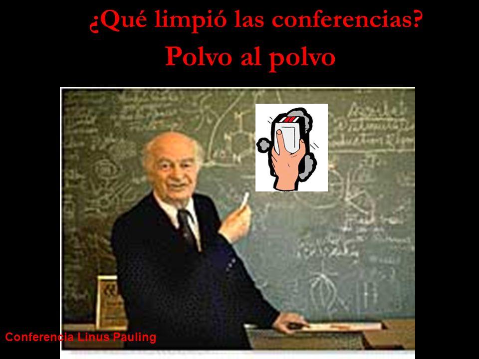 Polvo al polvo ¿Qué limpió las conferencias Conferencia Linus Pauling