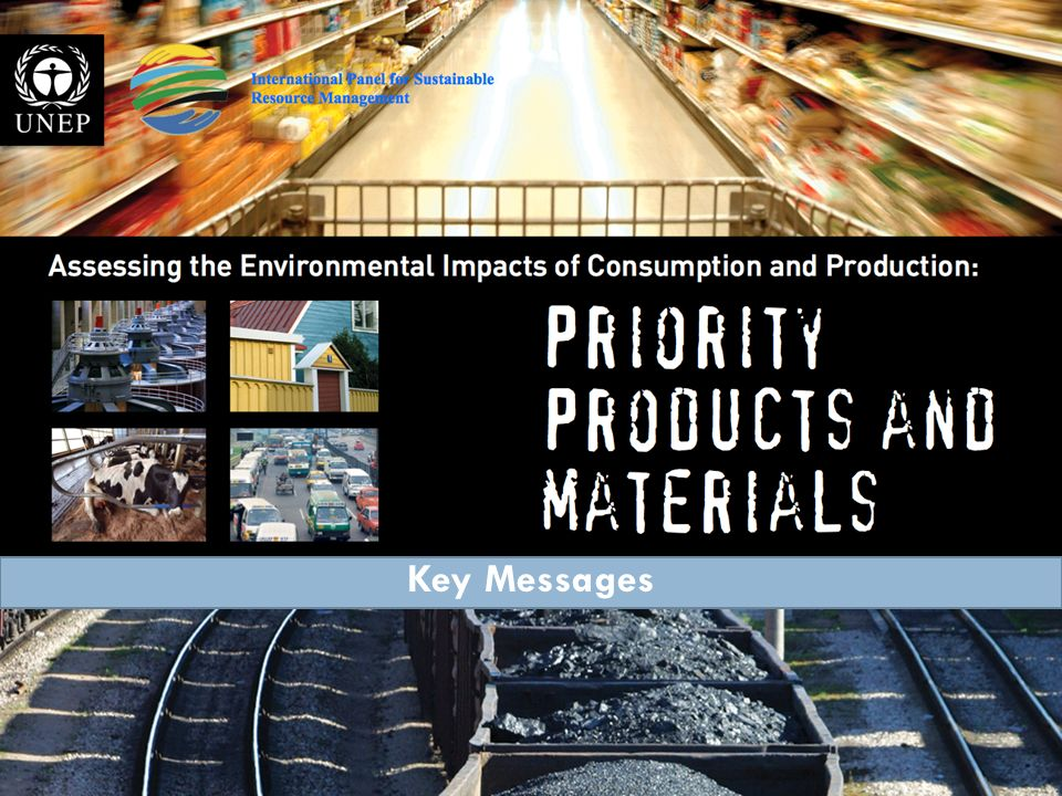Assessing the environmental impacts of consumption and production: