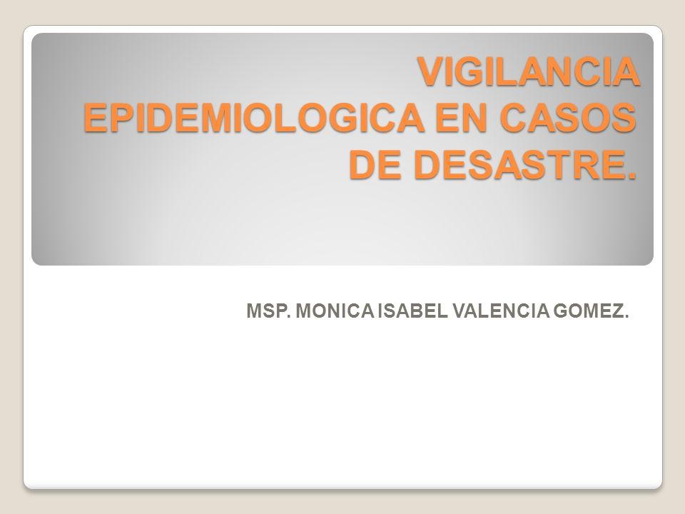 VIGILANCIA EPIDEMIOLOGICA EN CASOS DE DESASTRE.